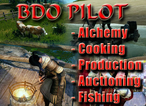 BDO Pilot - fishing, auctioning, production and cow milking bot for black desert online